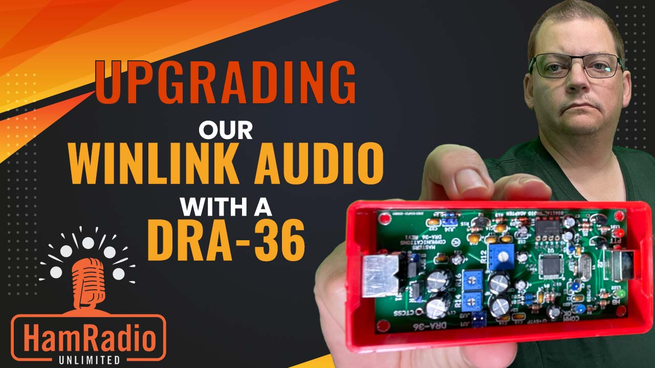 Upgrading our Winlink audio with a DRA-36 – HRU S1E5